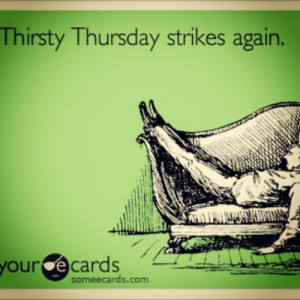 Happy #Thirsty #Thursday #ecard #eCards (Taken with instagram ...
