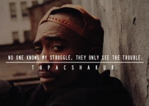 Tupac shakur, quotes, sayings, struggle, life