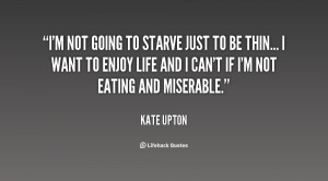 quote-Kate-Upton-im-not-going-to-starve-just-to-140071_2.png