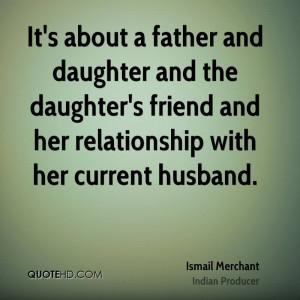 Ismail Merchant Husband Quotes