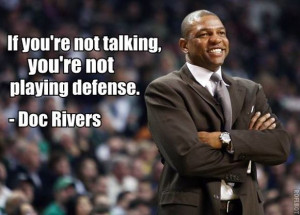 "... about your game. And the truth can hurt/humble you"" – Doc Rivers"