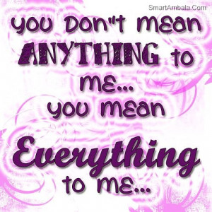 You Don't Mean Anything ~ Best Friend Quote