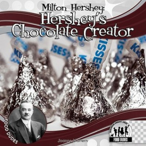 "Start by marking ""Milton Hershey: Hershey's Chocolate Creator (Food ..."