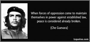 When forces of oppression come to maintain themselves in power against ...