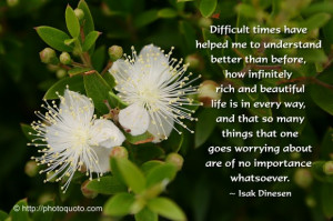 ... Times Have Help Me To Understand Better Than Before - Flower Quote