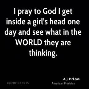 More A J McLean Quotes