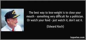 The best way to lose weight is to close your mouth - something very ...