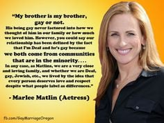 gay rights quote by Marlee Matlin. Made by www.facebook.com/... More