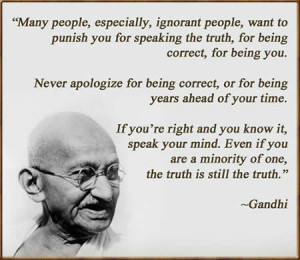 especially,ignorant people,want to punish you for speaking the truth ...