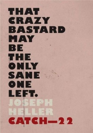 yossarian in catch 22 by heller Catch-22, by joseph heller,  catch-22 quotes lines from joseph heller's famous anti  yossarian was moved very deeply by the absolute simplicity.
