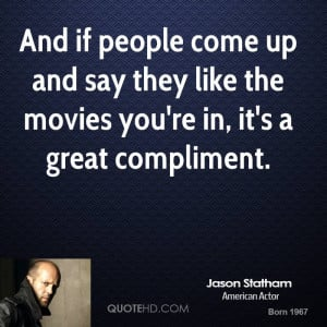 jason-statham-jason-statham-and-if-people-come-up-and-say-they-like ...