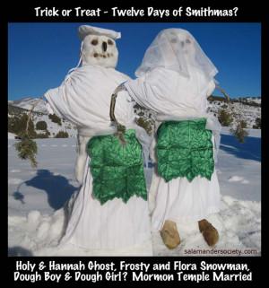 ... or treat, twelve days of christmans, smithmas, mormon temple marriage