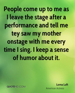 lorna-luft-lorna-luft-people-come-up-to-me-as-i-leave-the-stage-after ...