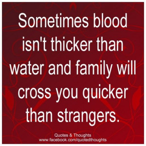 family isn't always blood quotes | Sometimes blood isn't thicker than ...