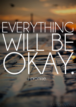 , everything will be ok, it will be ok, love, pretty, promise, quote ...