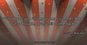 goodbye-curly-ill-see-you-next-summer-keep-out-of-trouble-now-until-i ...