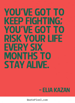 You Got Keep Fighting Risk