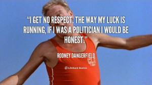 Get No Respect Quotes