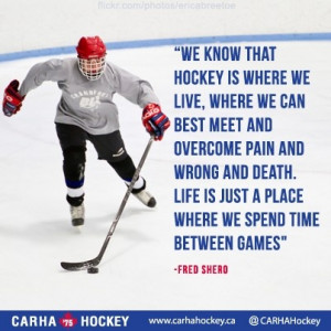 We know that hockey is where we live, where we can best meet and ...