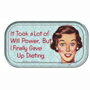 Funny Gave Up Dieting Will Power Quote Saying - It took a lot of will ...