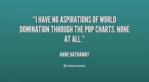 have no aspirations of world domination through the pop charts. None ...
