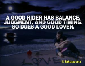 good rider has balance, judgment, and good timing. So does a good ...