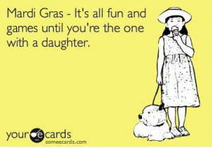 Mardi Gras Quotes and Sayings SomeECards