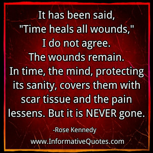 The wounds (pain) change you. You are not the same person. You ...