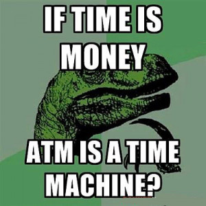 If time is money..