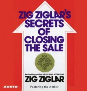 Secrets of Closing the Sale Zig Ziglar