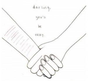Description: Darling You'll Be Okay(: