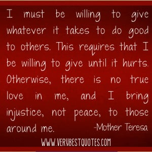 ... to give whatever it takes to do good to others (Mother Teresa Quotes