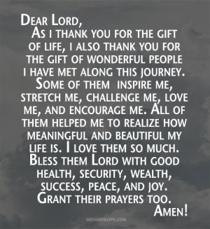 Dear Lord, As i thank you for the gift of life, i also thank you for ...