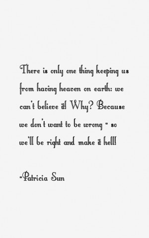 View All Patricia Sun Quotes