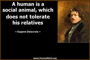 ... not tolerate his relatives - Eugene Delacroix Quotes - StatusMind.com
