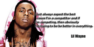 Home / Famous Lil Wayne Quotes / Best Lil Wayne Quotes