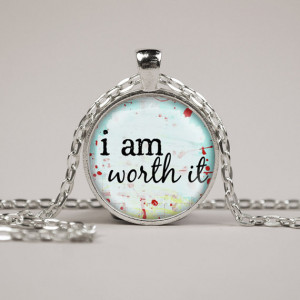 am worth it Inspirational Quote Pendant Necklace or Keyring Glass ...