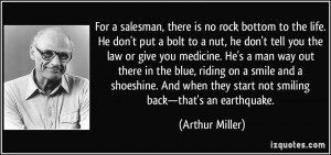 For a salesman, there is no rock bottom to the life. He don't put a ...