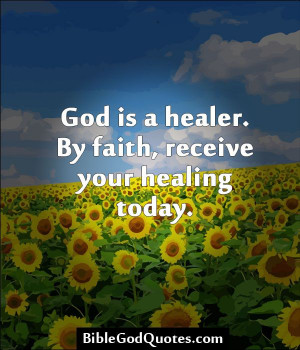 ... god-is-a-healer/ God is a healer. By faith, receive your healing today
