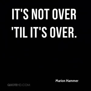 Its Not Over Quotes