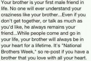 Your Brother Is Your First Male Friend In Life