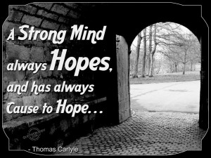 Strong Mind Always Hopes.and Has Always Cause to Hope ~ Hope Quote