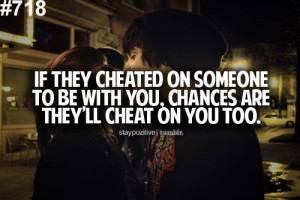 if they cheat with you, they'll cheat on you