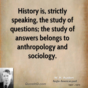 ... questions; the study of answers belongs to anthropology and sociology