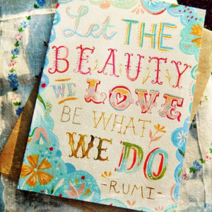 Katie Daisy~ Love ~ Rumi ~ quotes