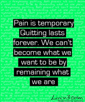 Fitness Motivation Quote Pain is temporary, Quitting lasts forever we ...
