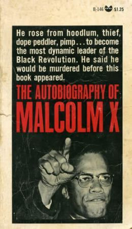 The Autobiography of Malcolm X, as told to Alex Haley