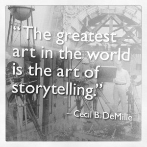 The greatest art in the world is the art of storytelling.