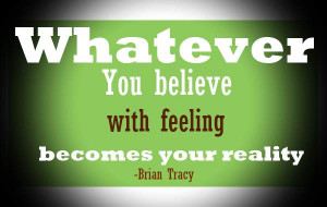 Brian Tracy – Whatever you believe with feeling