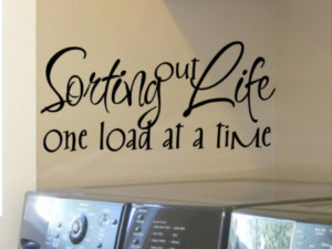 Cute ~ laundry room quote